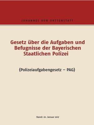 cover image of Gesetz über die Aufgaben und Befugisse der Bayerischen Staatlichen Polizei