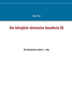 cover image of Die königlich sächsische Kavallerie (I)