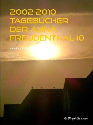 cover image of 2002-2010 Tagebücher der Anna Freudenthal-10
