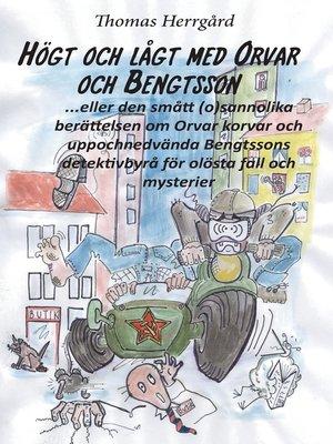 cover image of Högt och lågt med Orvar och Bengtsson