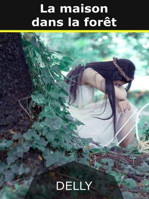 cover image of La maison dans la forêt
