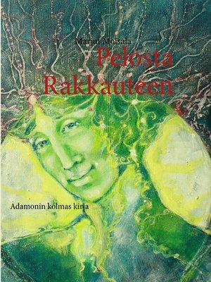 cover image of Pelosta Rakkauteen