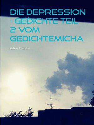 cover image of Die Depression--Gedichte Teil 2  vom Gedichtemicha