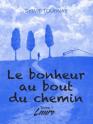 cover image of Le bonheur au bout du chemin