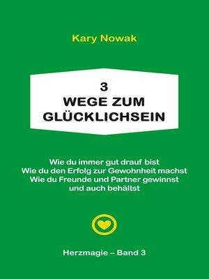 cover image of 3 Wege zum Glücklichsein