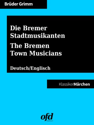 cover image of Die Bremer Stadtmusikanten--The Bremen Town Musicians