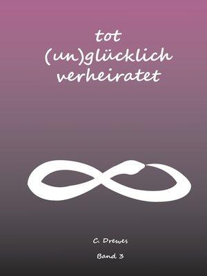 cover image of Tot (Un) Glücklich verheiratet