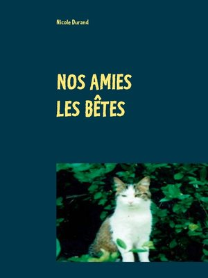 cover image of Nos amies les bêtes