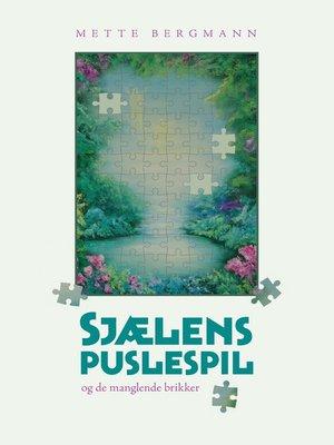 cover image of Sjælens puslespil--...og de manglende brikker
