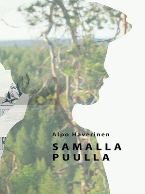 cover image of Samalla puulla