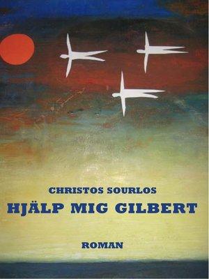 cover image of Hjälp mig Gilbert