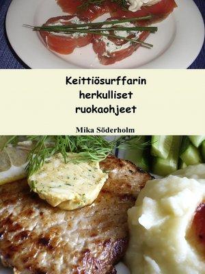 cover image of Keittiösurffarin herkulliset ruokaohjeet