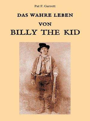 cover image of Das wahre Leben von Billy the Kid
