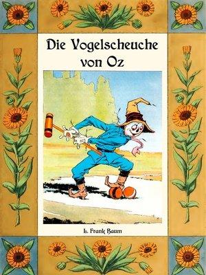cover image of Die Vogelscheuche von Oz--Die Oz-Bücher Band 9
