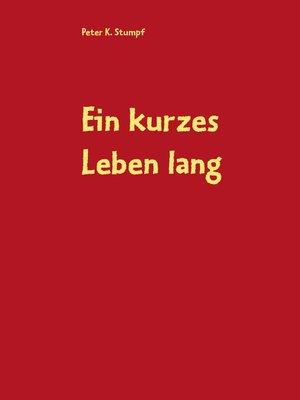 cover image of Ein kurzes Leben lang
