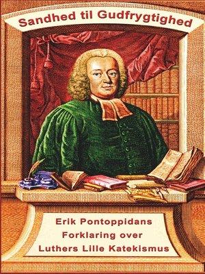 cover image of Erik Pontoppidan--Sandhed til Gudfrygtighed