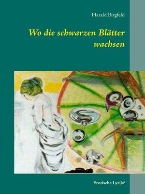 cover image of Wo die schwarzen Blätter wachsen