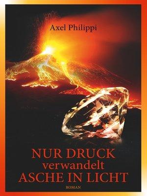 cover image of Nur Druck verwandelt Asche in Licht