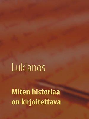 cover image of Miten historiaa on kirjoitettava