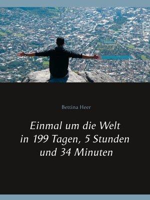 cover image of Einmal um die Welt in 199 Tagen, 5 Stunden und 34 Minuten