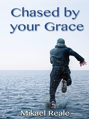cover image of Chased by your Grace