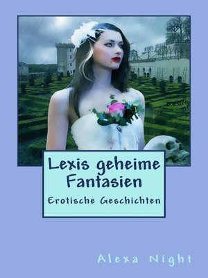 cover image of Lexis geheime Fantasien