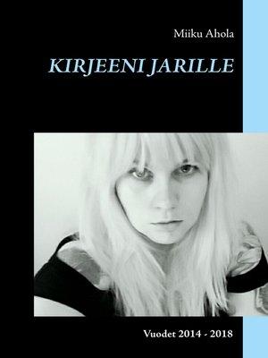 cover image of Kirjeeni Jarille