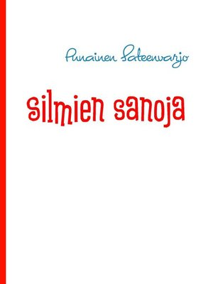 cover image of Silmien sanoja