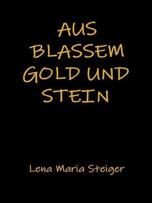 cover image of Aus blassem Gold und Stein