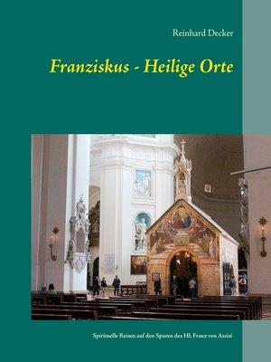 cover image of Franziskus--Heilige Orte
