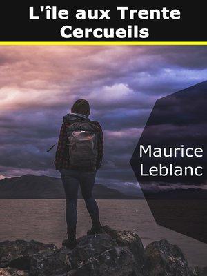 cover image of L'île aux trente cercueils