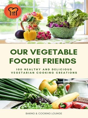 cover image of Our Vegetable Foodie Friends