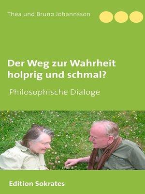 cover image of Der Weg zur Wahrheit holprig und schmal