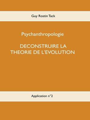 cover image of Déconstruire la théorie de l'évolution