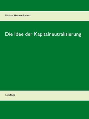 cover image of Die Idee der Kapitalneutralisierung