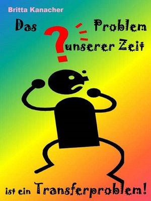 cover image of Das Problem unserer Zeit