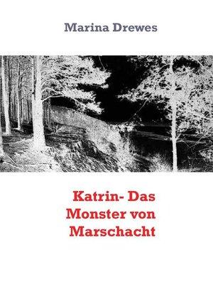 cover image of Katrin- Das Monster von Marschacht