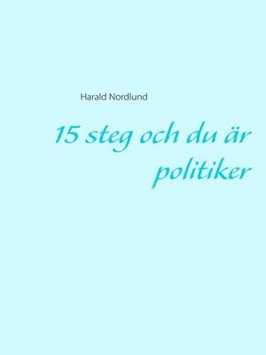 cover image of 15 steg och du är politiker