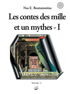 cover image of Les contes des mille et un mythes--Volume I