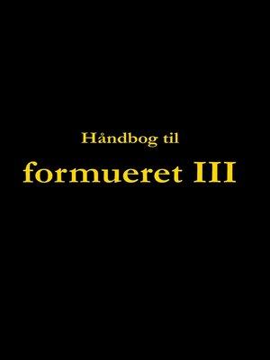 cover image of Håndbog til formueret III