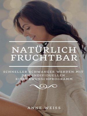 cover image of Natürlich fruchtbar
