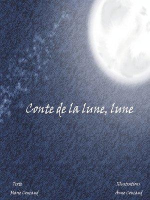 cover image of Conte de la lune, lune