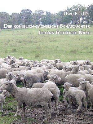 cover image of Der königlich-sächsische Schafzüchter Johann Gottfried Nake