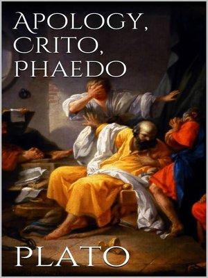 cover image of Apology, Crito, Phaedo
