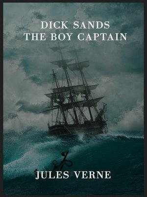 cover image of Dick Sands the Boy Captain