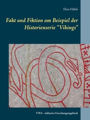 """cover image of Fakt und Fiktion am Beispiel der Historienserie """"Vikings"""""""