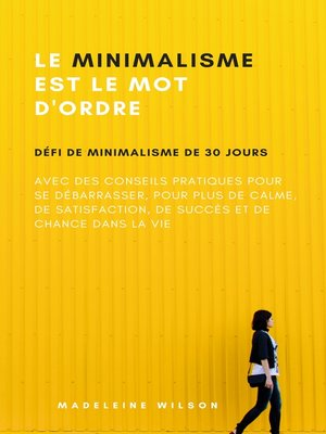 cover image of Le Minimalisme Est Le Mot D'Ordre
