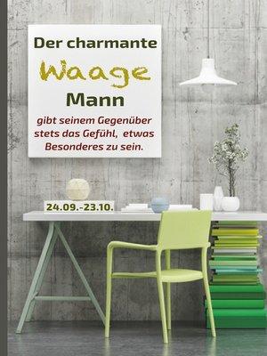 cover image of Der charmante Waage Mann gibt seinem Gegenüber stets das Gefühl, etwas Besonderes zu sein