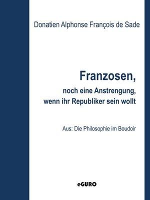 cover image of Franzosen, noch eine kleine Anstrengung, wenn ihr Republikaner sein wollt