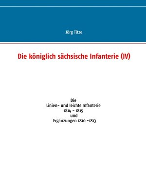 cover image of Die königlich sächsische Infanterie (IV)